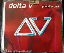 DELTA V - PRENDILA COSI' 2004 CDS