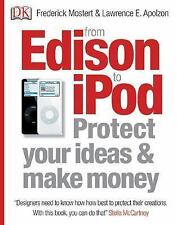 From Edison to iPod: Protect your ideas and make money, Lawrence E. Apolzon, Fre