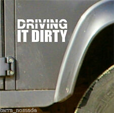 Land Rover Stickers, Driving it Dirty, Decal, Vinyl, Funny Novelty Decal 4x4