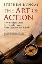 The Art of Action: How Leaders Close the Gaps between Plans, Actions and Result