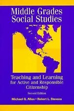 Middle Grades Social Studies : Teaching and Learning for Active and...