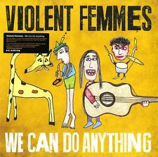 VIOLENT FEMMES WE CAN DO ANYTHING VINILE LP NUOVO E SIGILLATO !!