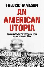 American Utopia : Dual Power and the Universal Army by Fredric Jameson (2016,...