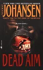 IRIS JOHANSEN - DEAD AIM - A  NOVEL OF A  OF SUSPENSE - Good Book