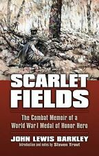 Scarlet Fields : The Combat Memoir of a World War I Medal of Honor Hero by...