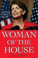 Woman of the House: The Rise of Nancy Pelosi by Vincent Bzdek