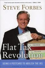 Flat Tax Revolution: Using a Postcard to Abolish the IRS by Forbes, Steve
