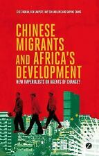 Chinese Migrants and Africa's Development : New Imperialists of Agents of...