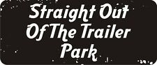 3 - Straight Out Of The Trailer Park Hard Hat Biker Helmet Sticker Bs522 3