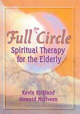 Full Circle: Spiritual Therapy for the Elderly Haworth Activities Management