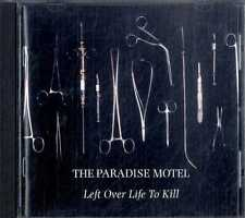 PARADISE MOTEL Left Over Life to Kill CD EXCELLENT CONDITIONS