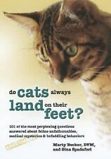 Why Do Cats Always Land on Their Feet? : 101 of the Most Perplexing Questions...