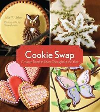 Cookie Swap : Creative Treats to Share Throughout the Year by Julia M. Usher...