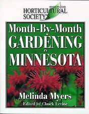 Month by Month Gardening: Gardening in Minnesota by Melinda Myers (2001,...