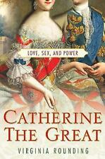 Catherine the Great: Love, Sex, and Power by Rounding, Paperback