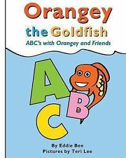 Orangey the Goldfish: Orangey the Goldfish: ABC's with Orangey and Friends by...