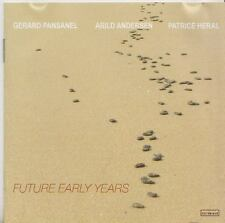 GERARD PANSANEL   ARILD ANDERSEN  PATRICE HERAL   CD  FUTURE EARLY YEARS