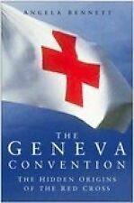 Geneva Convention: The Hidden Origins of the Red Cross, Bennett, Angela, New Boo