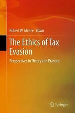 The Ethics of Tax Evasion : Perspectives in Theory and Practice (2011,...