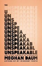 The Unspeakable & Other Subjects of Discussion by Meghan Daum.  2015 PEN Winner