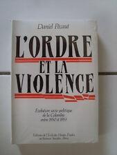 Daniel Pécaut L'ORDRE ET LA VIOLENCE la Colombie entre 1930 et 1953 état NEUF