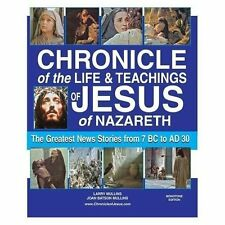 Chronicle of the Life and Teachings of Jesus of Nazareth : The Greatest News...
