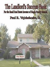 The Landlord's Success Book : For the Small Real Estate Investor of Single...