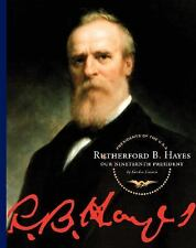 Rutherford B. Hayes: Our Nineteenth President (Presidents of the U.S.A-ExLibrary