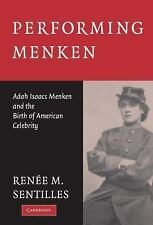 Performing Menken : Adah Isaacs Menken and the Birth of American Celebrity by...