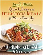 Don't Panic--Quick, Easy, and Delicious Meals for Your Family, Garcia, Bonnie, H