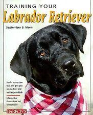 Training Your Labrador Retriever (Training Your Dog), Morn, September B., Good B