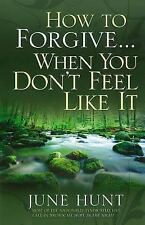 Acc, How to Forgive...When You Don't Feel Like It, June Hunt, 0736921486, Book