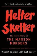 Helter Skelter : The True Story of the Manson Murders by Vincent Bugliosi and...