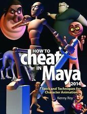 How to Cheat in Maya 2014 : Tools and Techniques for Character Animation by...