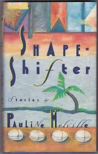 Shape-Shifter by Pauline Melville - First American Edition - Stories - 1991