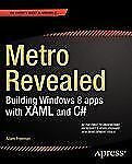 Metro Revealed: Building Windows 8 apps with XAML and C# (Expert's Voice in Wind