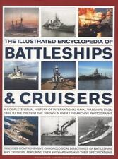 The Illustrated Encyclopedia Of Battleships & Cruisers: A Complete Visual Histor