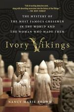 Ivory Vikings : The Mystery of the Most Famous Chessmen in the World and the...