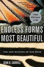 Endless Forms Most Beautiful : The New Science of Evo Devo by Sean B. Carroll...