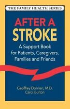 After a Stroke: A Support Book for Patients, Caregivers, Families and -ExLibrary