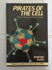Pirates of the Cell: The Story of Viruses from Molecule to Microbe