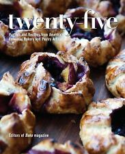 Twenty-Five : Profiles and Recipes from America Essential Bakery and...