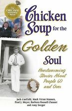 Chicken Soup for the Golden Soul: Heartwarming Stories About People 60 and Over