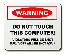 Funny Computer Mouse Pad Warning Do Not Touch Computer