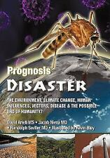 Prognosis Disaster : The Environment, Climate Change, Human Influences,...