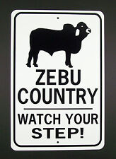 ZEBU COUNTRY Watch Your Step  12X18 Aluminum Cow Sign  Won't rust or fade