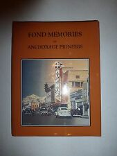 Fond Memories of Anchorage Pioneers, Volume 1 (1996) illustrated  B89