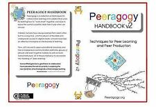 The Peeragogy Handbook V. 2 : Techniques for Peer Learning and Peer...