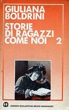 """* Giuliana Boldrini 1989 Mondadori libro : """" STORIE DI RAGAZZI COME NOI 2 """""""
