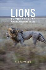 Lions in the Balance : Man-Eaters, Manes, and Men with Guns by Craig Packer...
